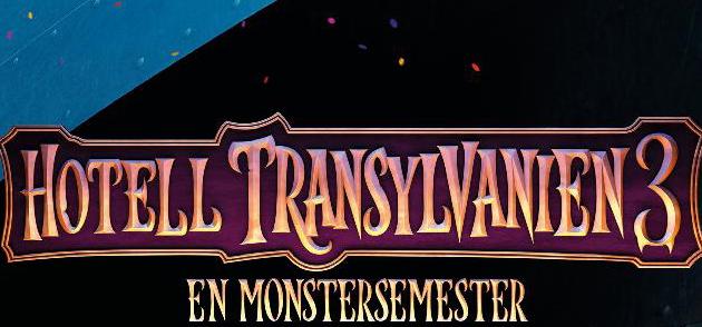 15/ 7 – Hotell Transylvanien 3: En Monstersemester